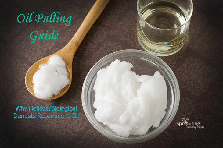 Oil Pulling Guide and Why Holistic/Biological Dentists Recommend it