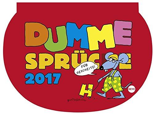 Dumme Sprüche Für Gescheite! - Kalender 2017