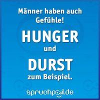 Männer haben auch Gefühle! Hunger und Durst zum Beispiel.