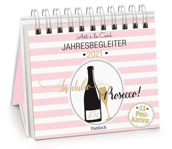 In dubio Prosecco 2021 - Postkartenkalender 2021: Wochenkalender zum Aufstellen, Spiralbindung, m. 53 Postkarten zum Heraustrennen, Verschicken & Verschenken, m. Goldfolienveredelung