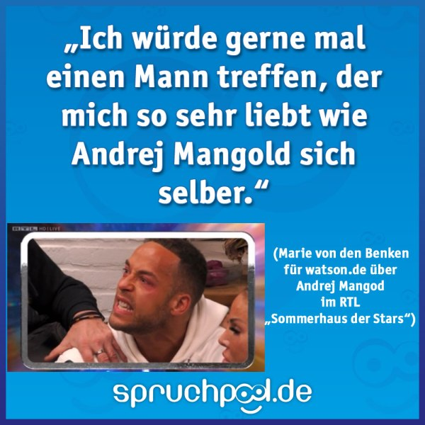 """""""Ich würde gerne mal einen Mann treffen, der mich so sehr liebt wie Andrej Mangold sich selber."""" (Marie von den Benken für watson.de über Andrej Mangold im RTL """"Sommerhaus der Stars"""")"""