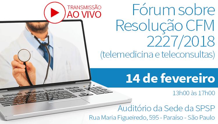 Fórum sobre a resolução CFM 2227-2018 (Telemedicina e Teleconsultas)