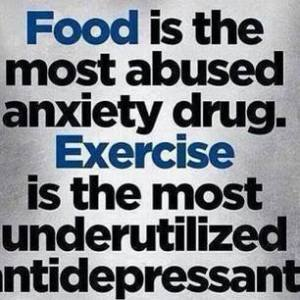 Fitness-Motivational-Quotes-Food-Is-the-Most-Abused-Anxiety-Drug.-Exercise-Is-The-Most-Underutilized-Antidepressant