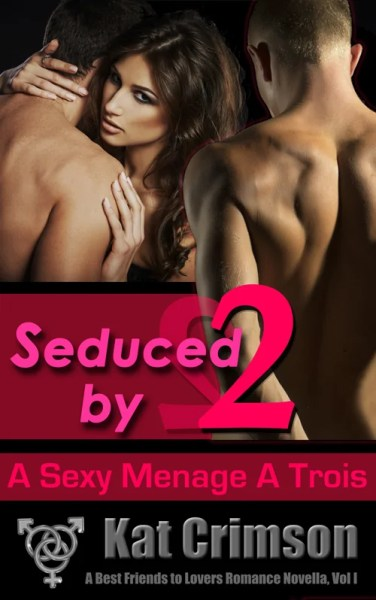 Seduced by 2: A Sexy Ménage à Trois Romance Between Best Friends