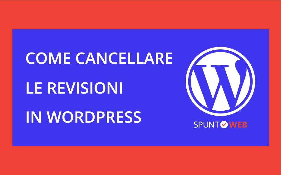 Come cancellare le revisioni in WordPress