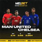 Premier League: Here Is Why MELbet UG Is Your Betting Solution As Man United Eyes Crushing Chelsea, See Line-ups