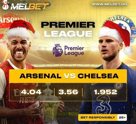 EPL: Melbet UG Unveils Arsenal vs Chelsea Full Line Ups, Team New & Stats