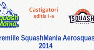 premiile squashmania aerosquash 2014 castigatori editia i
