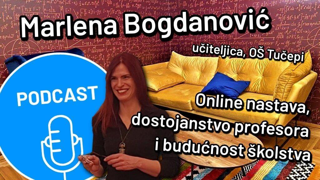 [Video] Marlena Bogdanović u našem podcastu: Učitelji imaju onoliko slobode koliko je žele imati
