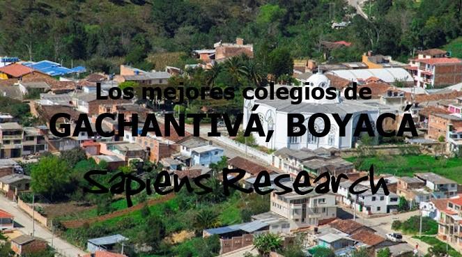 Los mejores colegios de Gachantivá, Boyacá