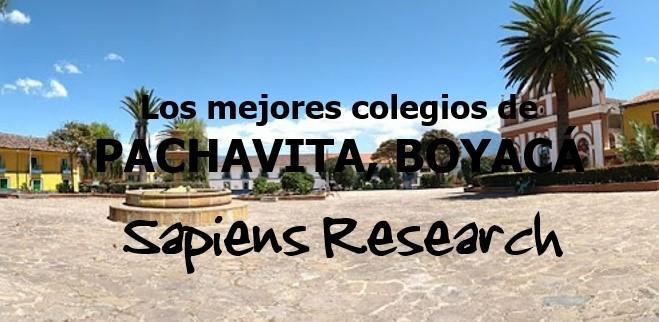 Los mejores colegios de Pachavita, Boyacá