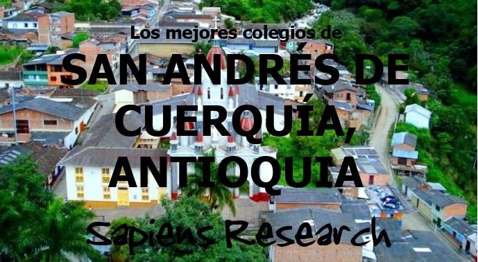 Los mejores colegios de San Andrés de Cuerquía, Antioquia