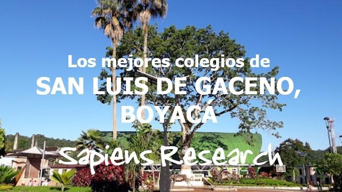 Los mejores colegios de San Luis de Gaceno, Boyacá