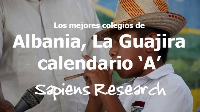 Los mejores colegios de Albania, La Guajira calendario 'A'