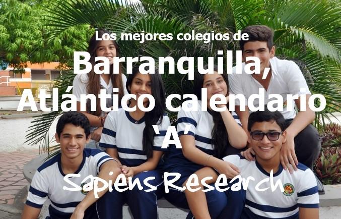 Los mejores colegios de Barranquilla, Atlántico calendario 'A'