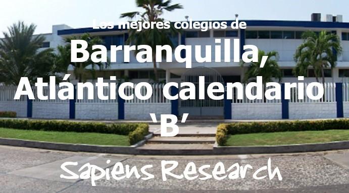 Los mejores colegios de Barranquilla, Atlántico calendario 'B'