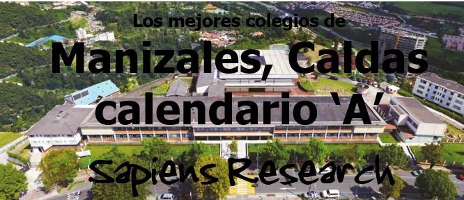 Los mejores colegios de Manizales, Caldas calendario 'A'