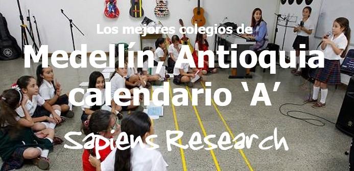 Los mejores colegios de Medellín, Antioquia calendario 'A'