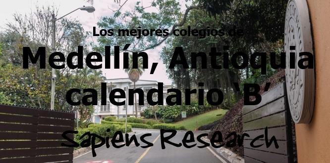 Los mejores colegios de Medellín, Antioquia calendario 'B'