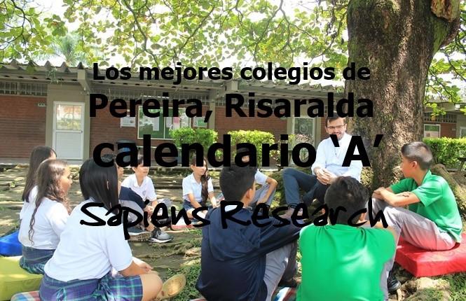 Los mejores colegios de Pereira, Risaralda calendario 'A'