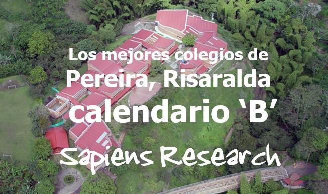 Los mejores colegios de Pereira, Risaralda calendario 'B'