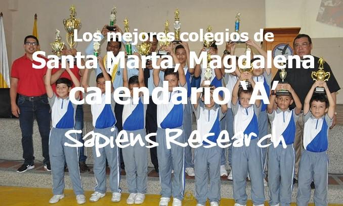 Los mejores colegios de Santa Marta, Magdalena calendario 'A'