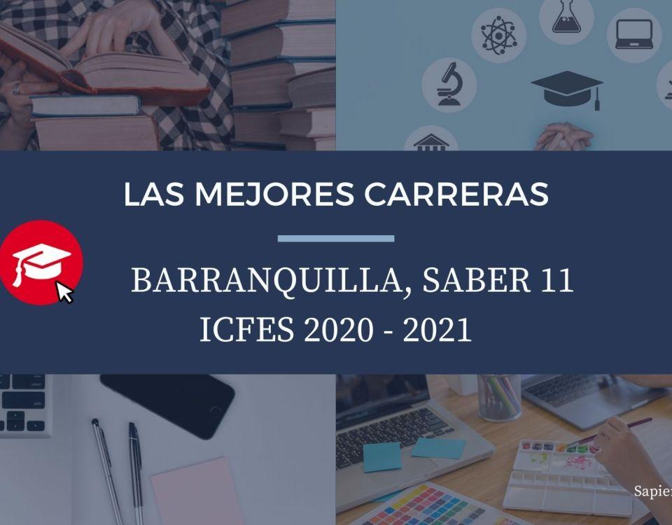 Las mejores carreras Barranquilla, saber 11, Icfes 2020-2021
