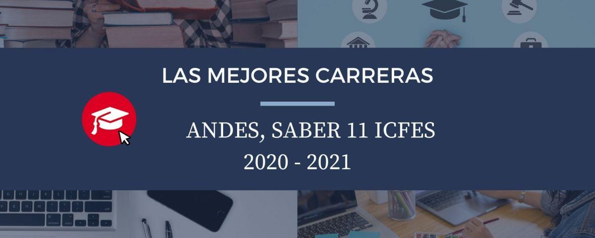 Las mejores carreras Andes, saber 11, Icfes 2020-2021