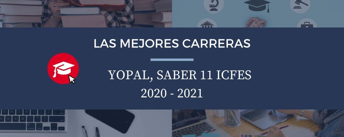 Las mejores carreras Yopal, saber 11, Icfes 2020-2021