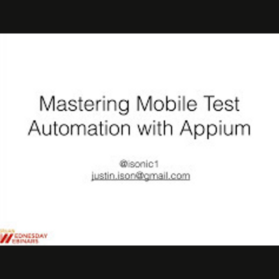 Mastering Mobile Test Automation with Appium