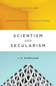 scientism and secularism James Porter Moreland
