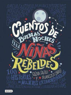 cuentos de buenas noches para niñas rebeldes, científicas, políticas, astrónomas