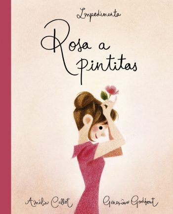 rosa a pintitas, impedimenta, libros ilustrados