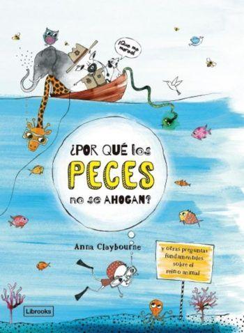 ¿por qué los peces no se ahogan? libros, libros de divulgación, divulgar ciencia juvenil,