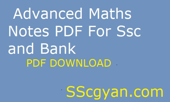 Advanced Maths Notes PDF For Ssc and Bank