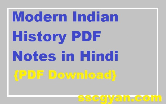 Modern Indian History PDF Notes in Hindi