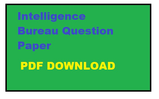 Intelligence Bureau Question Paper