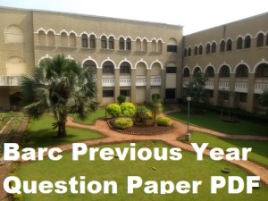 Barc Previous Year Question Paper PDF