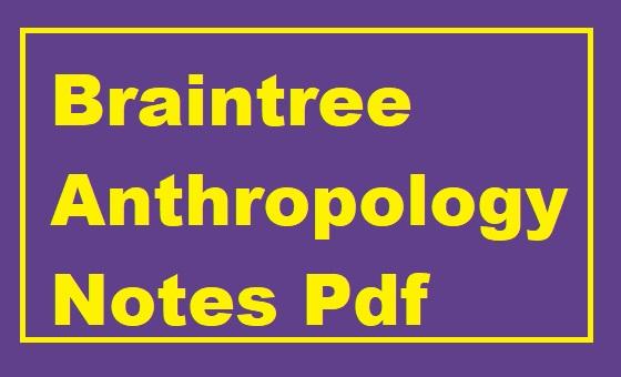 Braintree Anthropology Notes Pdf