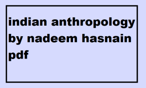 indian anthropology by nadeem hasnain pdf
