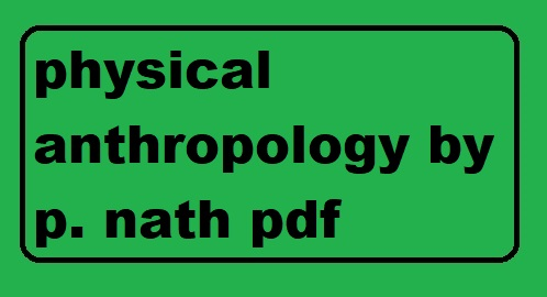 physical anthropology by p nath pdf