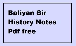Baliyan Sir History Notes Pdf free