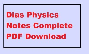 Dias Physics Notes Complete PDF