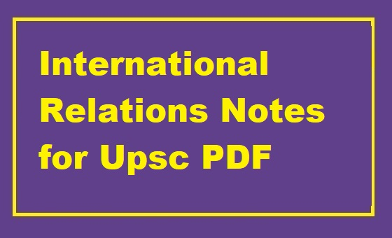 International Relations Notes for Upsc PDF