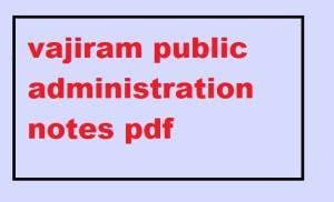 vajiram public administration notes pdf