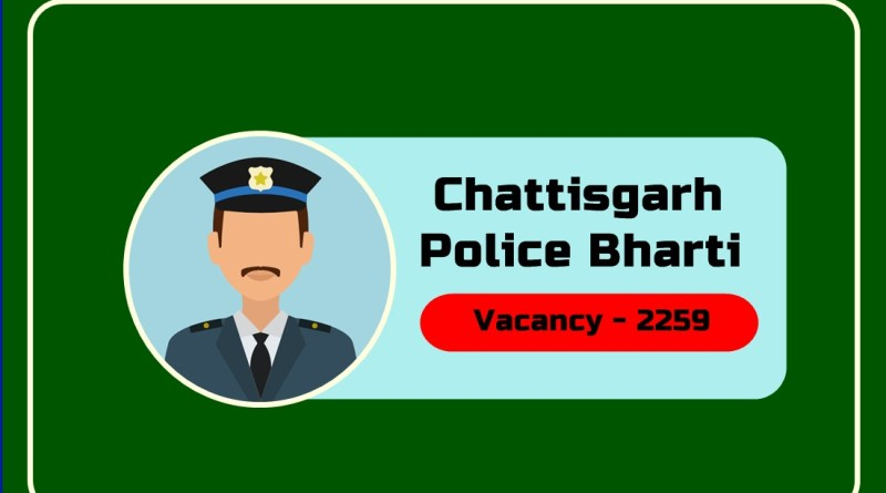 Chattisgarh CG Police Bharti : Vacancy | Fee | Apply Online