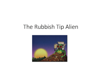 English Poetry Tuesday 5th January The Rubbish Tip Alien