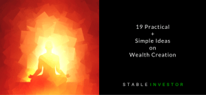 19 Practical + Simple Ideas on Wealth Creation