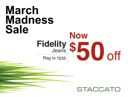 Staccato Vancouver Menswear March Madness Sale Fidelity jeans