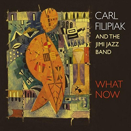 Carl Filipiak and the Jimi Jazz Band, What Now Review 2